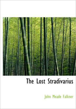 The Lost Stradivarius (Large Print Edition)