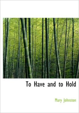 To Have And To Hold (Large Print Edition)