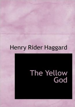 The Yellow God (Large Print Edition)