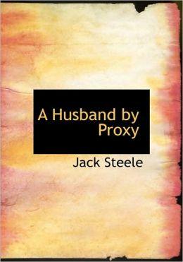 A Husband By Proxy (Large Print Edition)