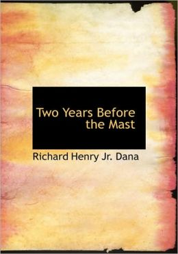 Two Years Before The Mast (Large Print Edition)