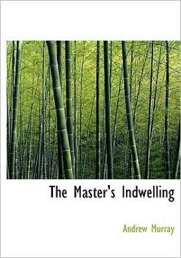 The Master's Indwelling (Large Print Edition)