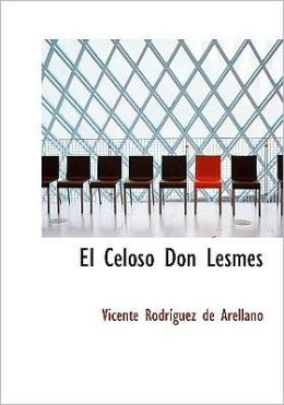 El Celoso Don Lesmes (Large Print Edition)