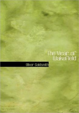 The Vicar Of Wakefield (Large Print Edition)