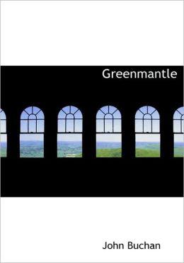 Greenmantle (Large Print Edition)
