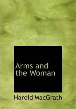 Arms And The Woman (Large Print Edition)