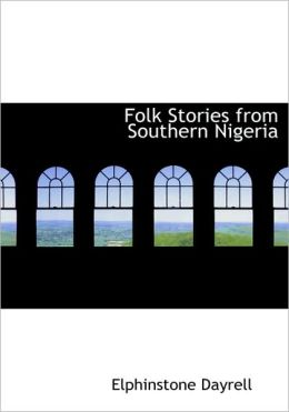 Folk Stories From Southern Nigeria (Large Print Edition)