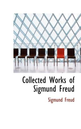 Collected Works of Sigmund Freud