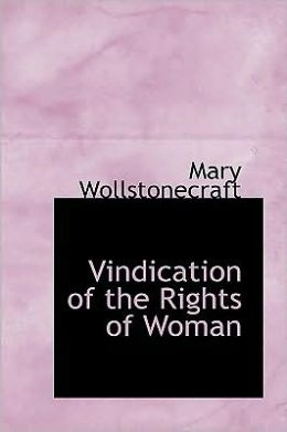 a vindication of the rights of women essay a vindication of the rights of w summary shmoop