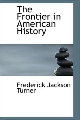 frederick jackson turner thesis held that the frontier The frontier thesis changed the way americans viewed their history irreparably its unique approach became the beginning of a tradition of american exception.