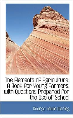 The Elements Of Agriculture