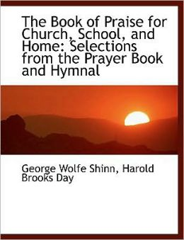 The Book Of Praise For Church, School, And Home