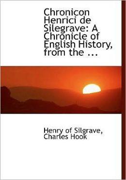 Chronicon Henrici De Silegrave