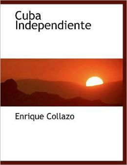 Cuba Independiente (Large Print Edition)