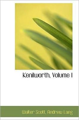 Kenilworth, Volume I