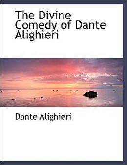 The Divine Comedy Of Dante Alighieri (Large Print Edition)