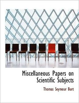 Miscellaneous Papers On Scientific Subjects (Large Print Edition)