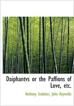 Daiphantvs Or The Paffions Of Love, Etc. (Large Print Edition)