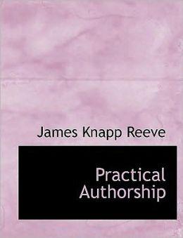 Practical Authorship (Large Print Edition)