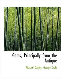 Gems, Principally from the Antique George Croly, Richard Dagley
