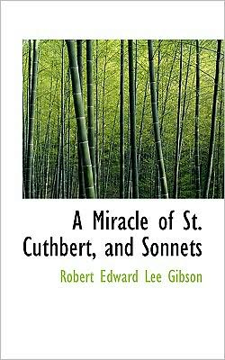 A Miracle Of St. Cuthbert, And Sonnets
