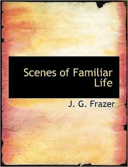 Scenes Of Familiar Life (Large Print Edition)