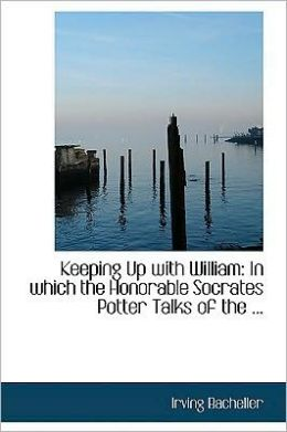 Keeping Up with William: In Which the Honorable Socrates Potter Talks of the ...