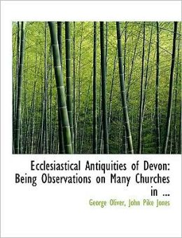 Ecclesiastical Antiquities Of Devon