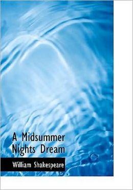 A Midsummer Nights Dream (Large Print Edition)