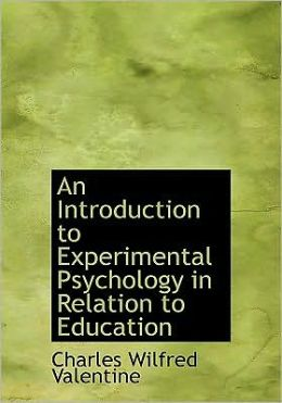 An Introduction To Experimental Psychology In Relation To Education (Large Print Edition)