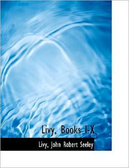 Livy, Books I-X (Large Print Edition)