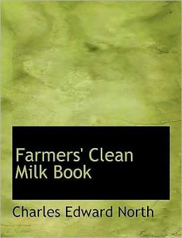 Farmers' Clean Milk Book (Large Print Edition)