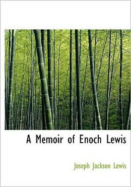 A Memoir Of Enoch Lewis (Large Print Edition)