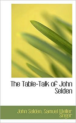 The Table-Talk Of John Selden