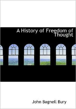 A History Of Freedom Of Thought (Large Print Edition)