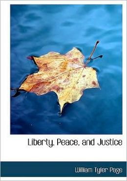 Liberty, Peace, And Justice (Large Print Edition)