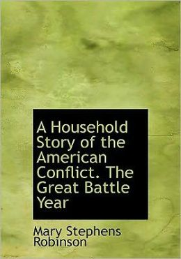 A Household Story Of The American Conflict. The Great Battle Year (Large Print Edition)