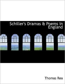 Schiller's Dramas A Poems In England (Large Print Edition)