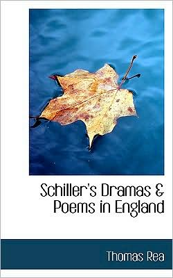 Schiller's Dramas A Poems In England