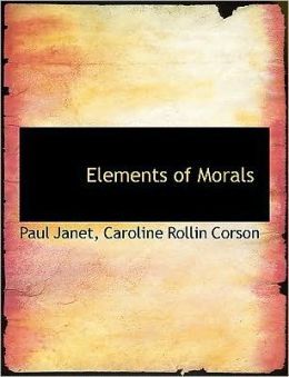 Elements Of Morals (Large Print Edition)