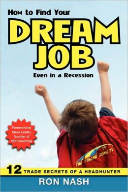 How To Find Your Dream Job, Even In A Recession