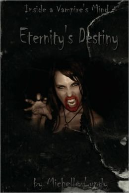 Eternity's Destiny (Inside A Vampire's Mind, Book 1)