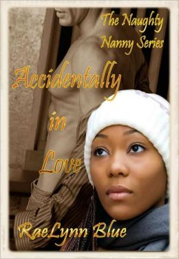 Naughty Nanny Series- Accidentally in Love