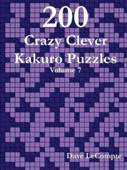 200 Crazy Clever Kakuro Puzzles - Volume 7