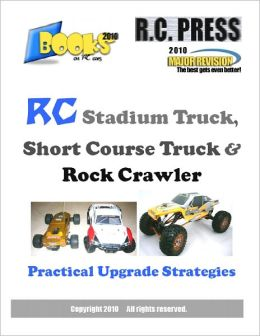 RC Stadium Truck, Short Course Truck & Rock Crawler Practical Upgrade Strategies IPAD Edition