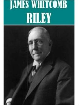 Essential James Whitcomb Riley Collection