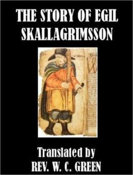 The Story of Egil Skallagrimsson (Egil's Saga)