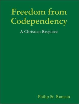 Freedom from Codependency: A Christian Response
