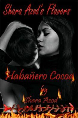 Shara Azod's Flavors- Habañero Cocoa