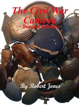 The Civil War Canteen - Second Edition